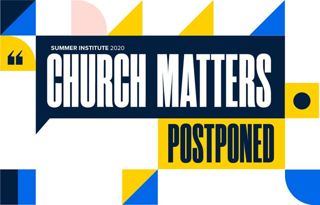 Summer Institute 2020 - Church Matters Conference Banner